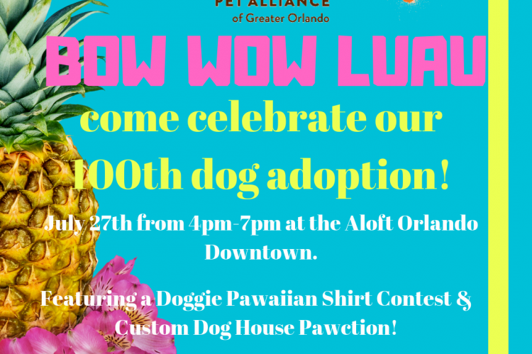 "Pet Alliance of Greater Orlando Celebrates The 100th Adoption Through Their Foster Dog Program At Aloft Orlando Downtown With A ""Bow Wow Luau"" On Saturday, July 27"